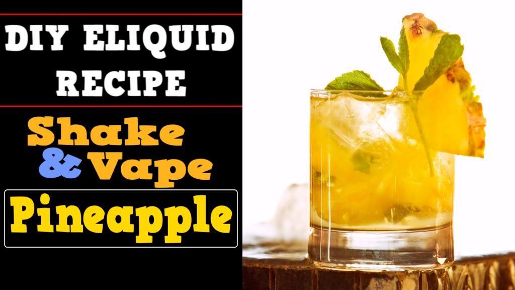 Shake and Vape [Pineapple] – DIY Eliquid Recipe – DIY